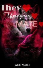 Their Unique Mate #ON HOLD #Wattys2017 by wolfmate1
