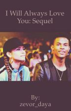 I Will Always Love You: Sequel by zevor_daya