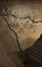 Mumblings of a Magus by TotalMage