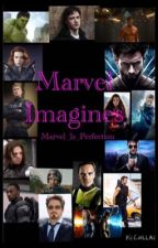 Marvel Imagines by Marvel_Is_Perfection