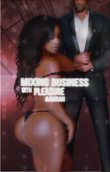 Mixing Business with Pleasure (Editing)