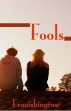 Fools by EvanishingRose