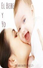 ♡ El bebe y Yo ♡ by KatherineNicolle123