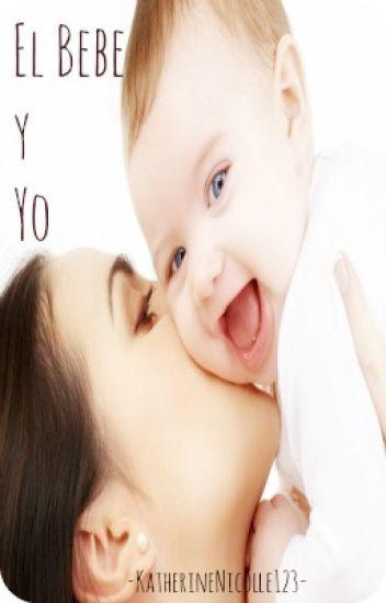 ♡ El bebe y Yo ♡