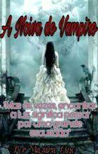 A Noiva Do Vampiro (EM REVISÃO) by Mayara27_santos
