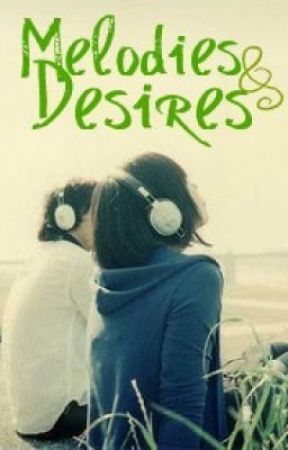 Melodies and Desires *IS BACK!* by GSoul23