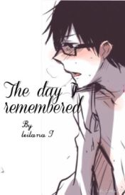 The Day I Remembered(Reader x Yukio) by leitheunicorn