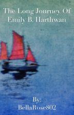 The Long Journey of Emily B. Harthwan by BellaRose802