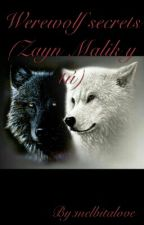 Werewolf secrets (Zayn Malik y tú) by melbitalove