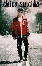 Chica suicida|Mario Bautista|Terminada. by Bethxmrx