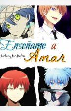 Enseñame a amar [Karma x reader] by MelonyMcMelon