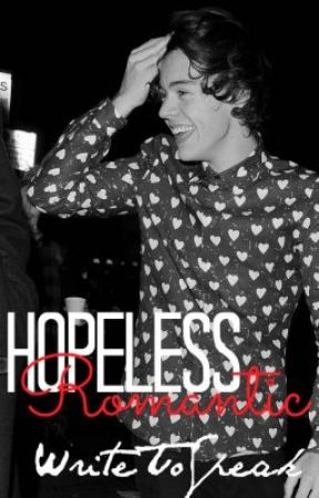 Hopeless Romantic (Harry Styles) by writetospeak
