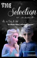 The Selection (A Jelsa and Hiccelsa Fanfic) by JelsaNoir
