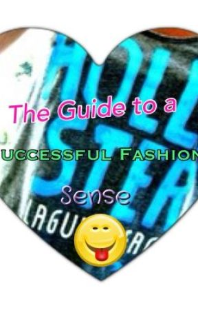 The Guide to a Sucessful Fashion Sense by snickerdoodlesrock