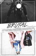 Brutal by LifeandRoses