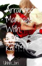 Aranged marrage with exo kai?!?! by Uhhh_bri