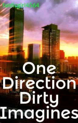 One Direction Imagines Dirty 6 Some
