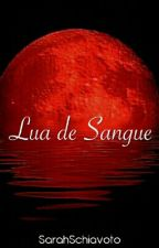 Lua de Sangue by sschiavoto