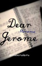 Dear Jerome (Merome) (Dear Mitch) by amberstars