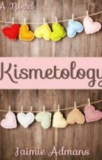 Kismetology [Chapter 1] by JaimieAdmans