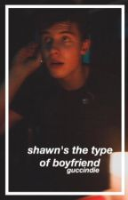 Shawn's the type of boyfriend.[s.m]  |EDITANDO|  by safetyirwin