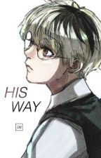 His Way ↠ Sasaki Haise by DesertButterfly