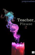 Teacher, Please 2 by preguicadisso