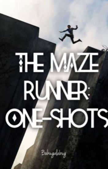 The Maze Runner: One-Shots