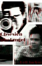 Obsesión † Rubelangel by Bell_Jackson