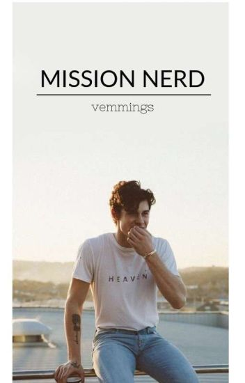 Mission Nerd || Shawn Mendes