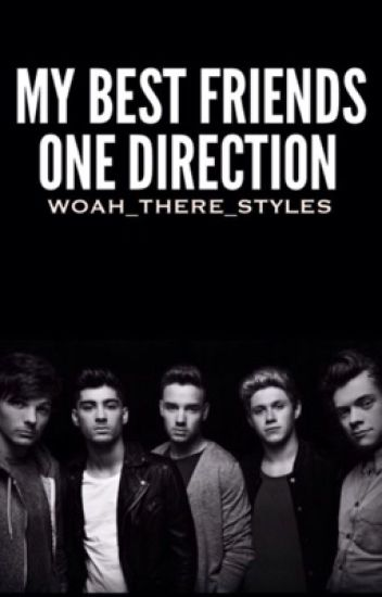 My Best Friends One Direction || Book One