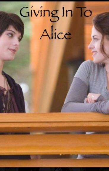Giving In To Alice