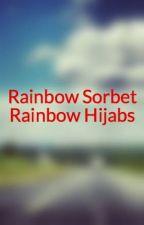 Rainbow Sorbet  Rainbow Hijabs by fattoommah