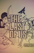 Last of Us: Aaron (BxB) [Fanfic] by Clare-voiyant