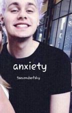 anxiety // m.g.c by 5secondsofshy