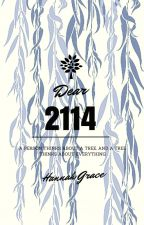 Dear 2114 by hannah-grace