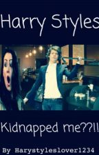 Harry styles kidnapped me?! (Watty Awards 2015 winner) by harystyleslover1234