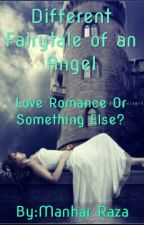 Different Fairytale Of An Angel(#TheWattys2015) by Cutemanhar