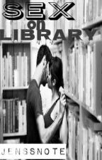 Sex on Library by JenssNote
