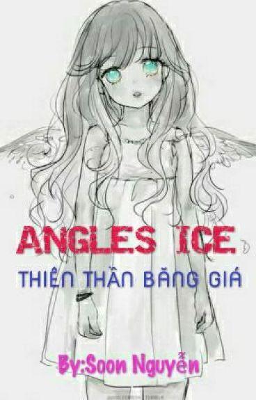 Angels Ice ( Thiên thần băng giá)