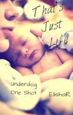 That's Just Life by ElishaR