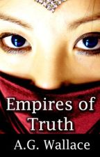Empires of Truth (working title) by AGWallace