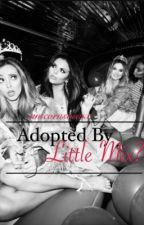 Adopted by little mix? by dylanwolves