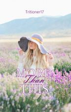 More Than This by Tritioner17