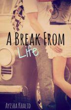A Break From Life by ayishak