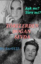 TÖRELERDEN DOĞAN SEVDA by szr0123