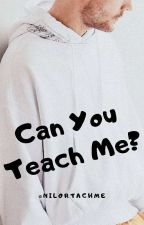 Can You Teach Me? by harroldzinka