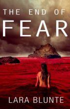 The Death of Fear by LaraBlunte