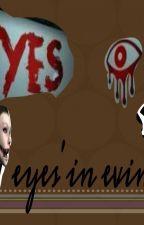 eyes'in evinde(tamamlandı) by DarkyTheCreepypasta