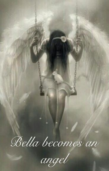 Bella becomes an angel  (twilight fanfiction)